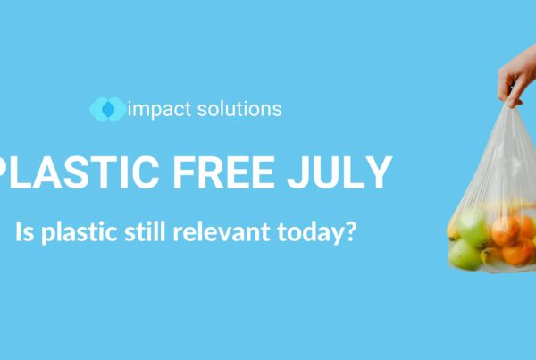 Plastic Free July is a global movement that aims to raise awareness for plastic pollution. At Impact Solutions, we want to raise awareness on why plastic is still relevant today and how , if we are educated on proper usage and disposal, can greatly reduce plastic pollution and production.